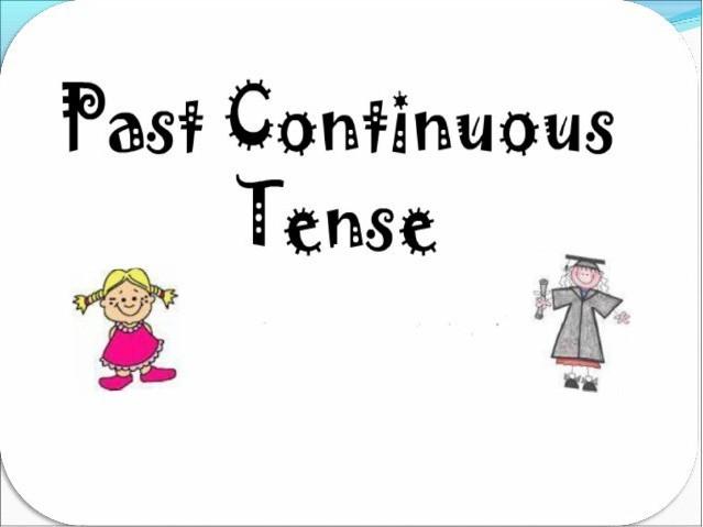 Past Continuous - прошедшее длительное время в английском языке