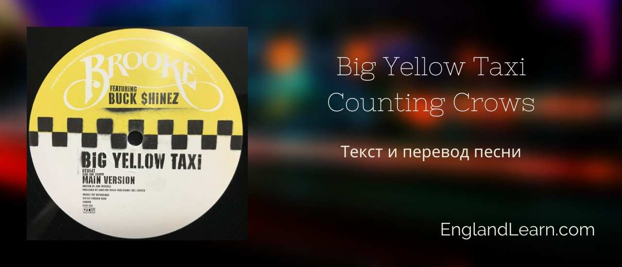 Big Yellow Taxi – Counting Crows